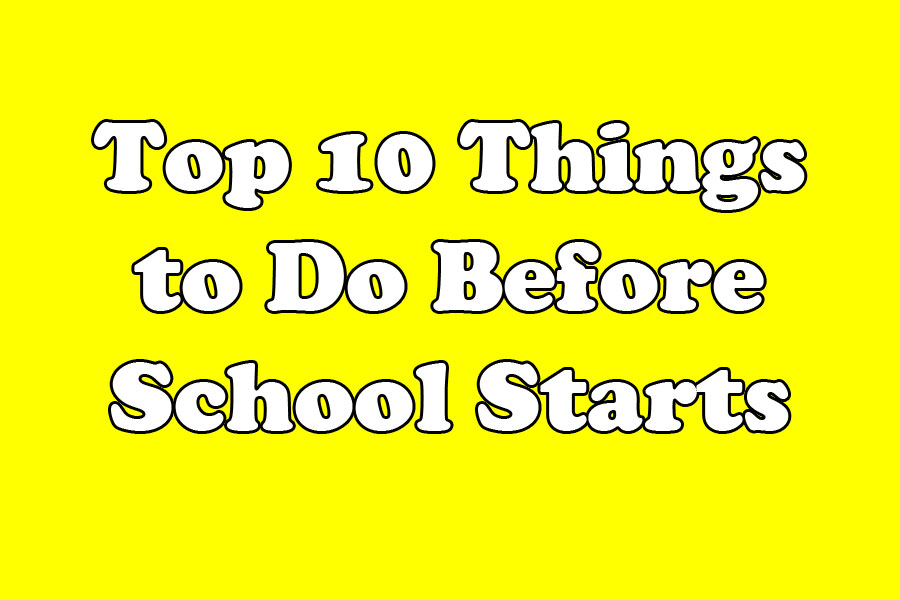 Top 10 things to do before school starts