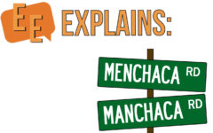 Why is Manchaca Road about to change to Menchaca?
