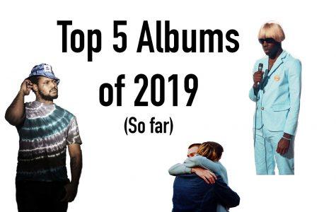 Top 5 Albums of 2019 (So far)