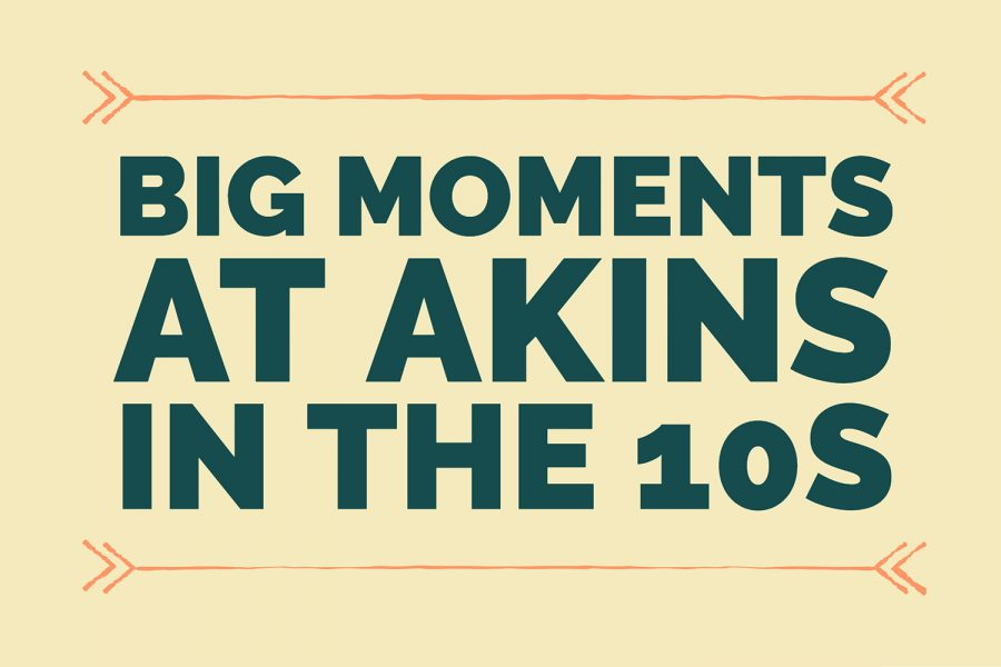 Big+moments+in+the+2010s+at+Akins