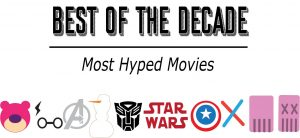 Most Hyped Movies Over the Decade