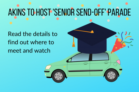 Akins will host a Senior Send-Off Parade on Wednesday at 6:30 p.m.