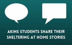 EE Asks: Akins students share their sheltering at home stories