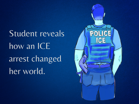 Student reveals how an ICE arrest changed her world and shares the reality of having a family member detained during the pandemic.