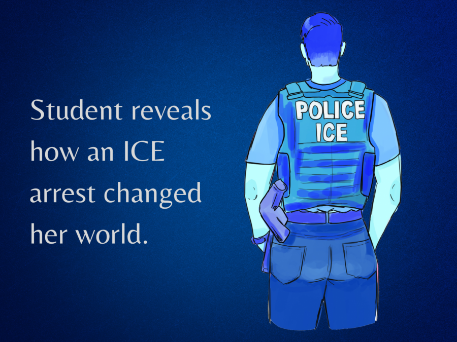 Student+reveals+how+an+ICE+arrest+changed+her+world.