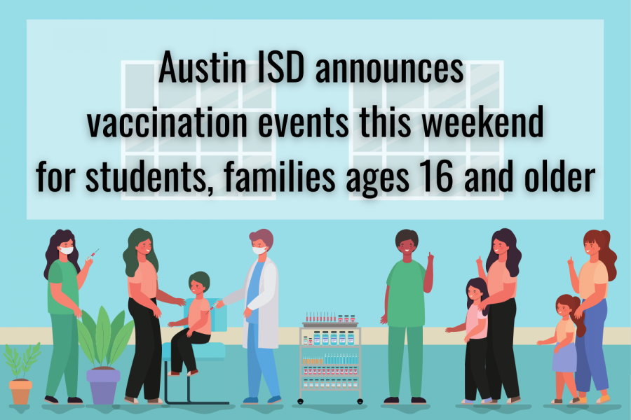 Austin ISD announced today two new vaccine opportunities this weekend for Austin ISD students, staff and families who are ages 16 and older.